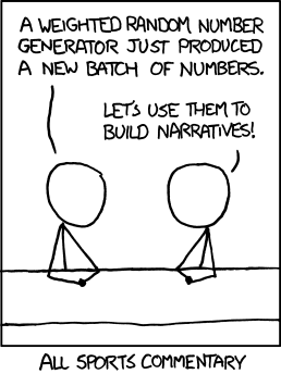 Comic: A weighted random number generator just produced a new batch of numbers. Let's use them to build narratives! Caption: All sports commentary